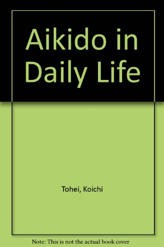 9780870400032: Aikido in Daily Life