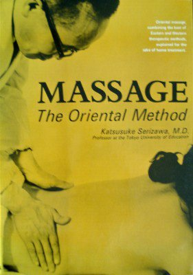 9780870401688: Massage: The Oriental Method