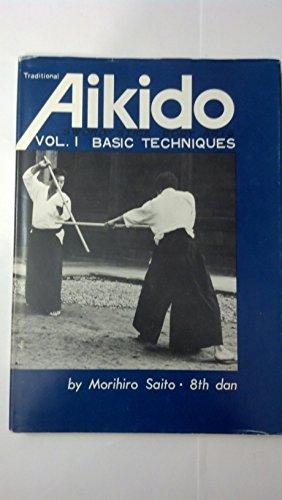 Traditional Aikido: Volume 1 Basic Techniques: Morihiro Saito