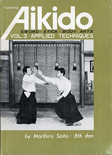 9780870402876: Traditional Aikido: Applied Techniques, Sword, Stick, Body Arts (v. 3) (Japanese and English Edition)