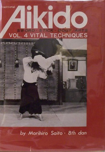 9780870402883: Traditional Aikido: Vital Techniques v. 4 (Japanese and English Edition)