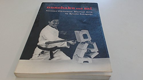 Nunchaku and Sai: Ancient Okinawan Martial Arts: Sakagami, Ryusho