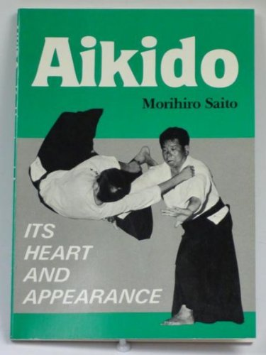9780870403453: Aikido: Its Heart and Appearance