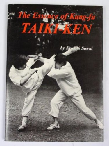 9780870403736: Taiki-Ken: The Essence of Kung-Fu.