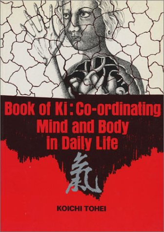 9780870403798: Book of Ki: Co-Ordinating Mind and Body in Daily Life