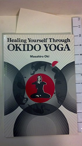 9780870403804: Healing Yourself Through Okido Yoga