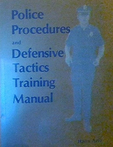 9780870404511: Police Procedures and Defensive Tactics Training Manual (240P)