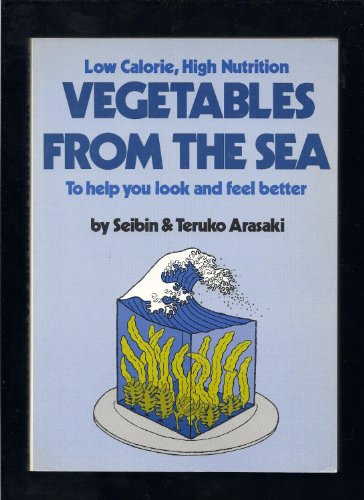 9780870404757: Low Calorie High Nutrition Vegetables from the Sea to Help You Look and Feel Better
