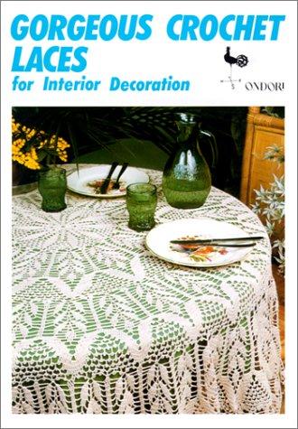 9780870404870: Gorgeous Crochet Laces for Interior Decoration