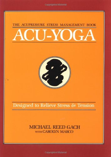 9780870404894: Acu-Yoga: Designed to Relieve Stress & Tension