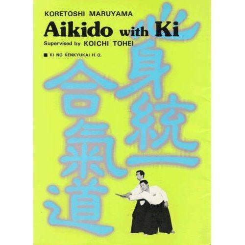 Aikido With Ki: Maruyama, Koretoshi