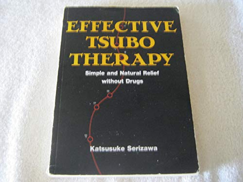 9780870405815: Effective Tsubo Therapy: Simple and Natural Relief Without Drugs