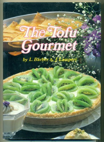The Tofu Gourmet: Barber, Linda L,;