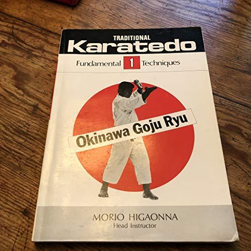 9780870405952: Traditional Karate-Do: Okinawa Goju Ryu : The Fundamental Techniques: 001