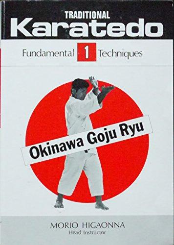 9780870405952: Traditional Karate-Do: Okinawa Goju Ryu, Vol. 1: The Fundamental Techniques