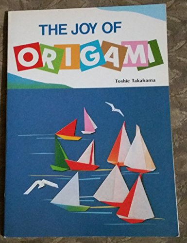 9780870406034: The Joy of Origami