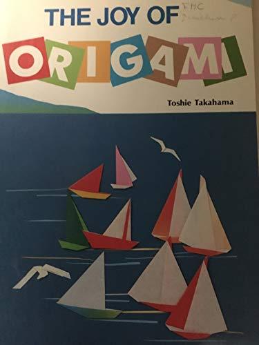 The Joy of Origami: Takahama, Toshie