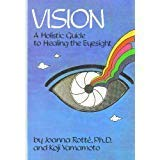 9780870406225: Vision: A Holistic Guide to Healing the Eyesight