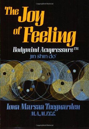 9780870406348: The Joy of Feeling: Bodymind Acupressure - Jin Shin Do