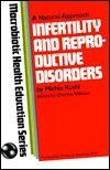 9780870406386: Infertility and Reproductive Disorders: MacRobiotic Health Education Series