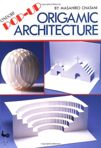 Pop-Up Origamic Architecture (9780870406560) by Masahiro Chatani