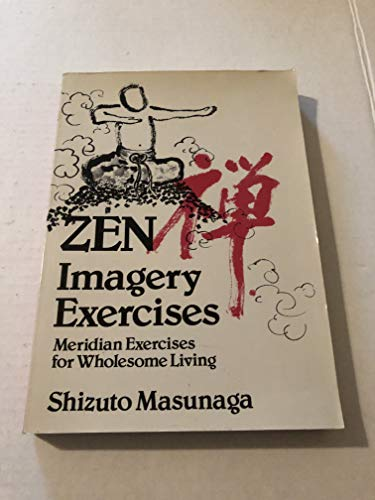 9780870406690: Zen Imagery Exercises: Meridian Exercises for Wholesome Living