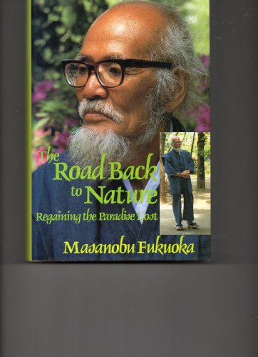 9780870406737: The Road Back to Nature: Regaining the Paradise Lost