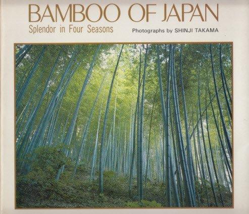 9780870407079: Bamboo of Japan: Splendour in Four Seasons - Photographs