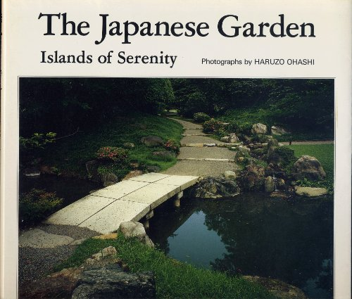 9780870407314: The Japanese Garden: Islands of Serenity