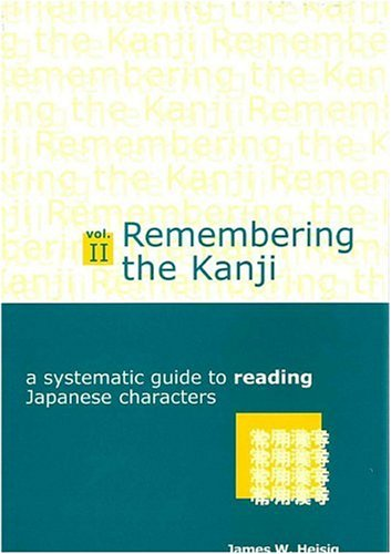 9780870407482: Remembering the Kanji II: A Systematic Guide to Reading Japanese Characters