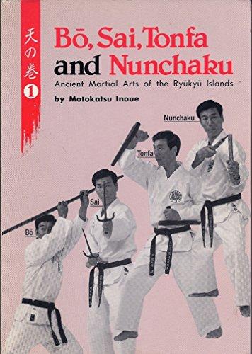 Bo, Sai, Tonfa and Nunchaku: Ancient Martial: Motokatsu Inoue