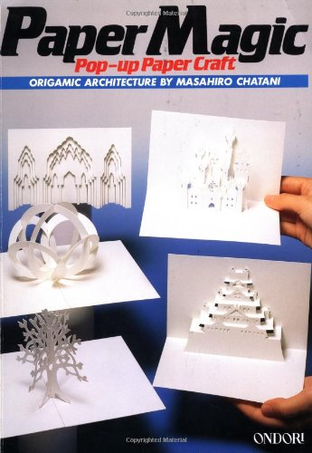 Paper Magic: Pop-Up Paper Craft: Origamic Architecture (0870407570) by Masahiro Chatani