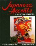 Japanese Accents in Western Interiors: Rao, Peggy Landers; Mahoney, Jean