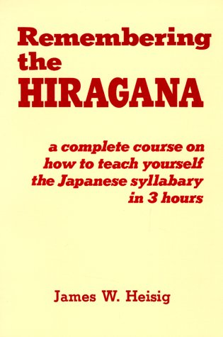 9780870407659: Remembering the Hiragana: A Complete Course on How to Teach Yourself the Japanese Syllabary in 3 Hours
