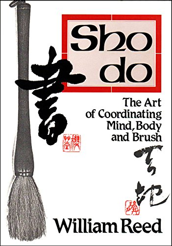 9780870407840: Shodo: the Art of Coordinating Mind, Body and Brush