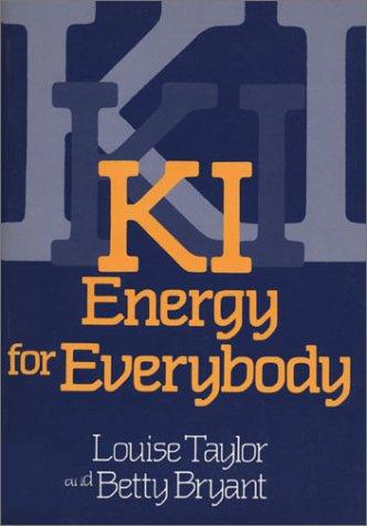 Ki: Energy for Everybody: Betty Bryant