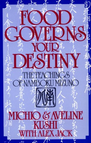 9780870407888: Food Governs Your Destiny: The Teachings of Namboku Mizuno