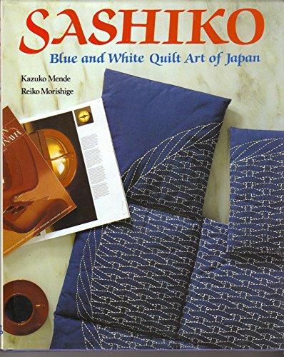 9780870408281: Sashiko: Blue and White Quilt Art of Japan