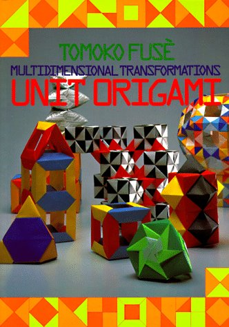 9780870408526: Unit Origami: Multidimensional Transformations