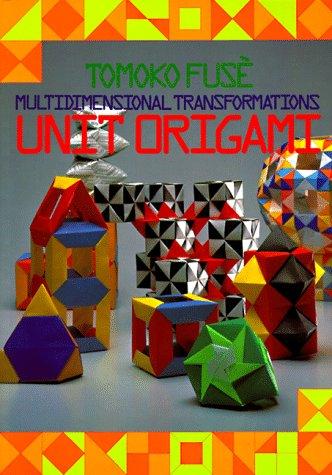 9780870408526: Unit Origami: Multidimensional Transformations