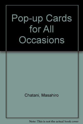 Pop-Up Cards for All Occasions: Pre-Cut, Ready-To-Fold,: Chatani, Masahiro, Nakazawa,