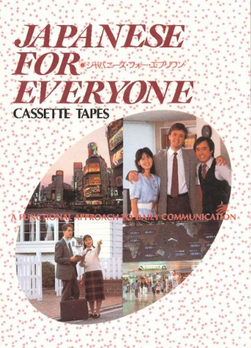 9780870408571: Japanese for Everyone: A Functional Approach to Daily Communication 4 cassette tapes (Quick and Easy)