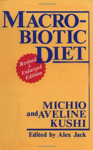 Macrobiotic Diet (087040878X) by Michio Kushi; Aveline Kushi