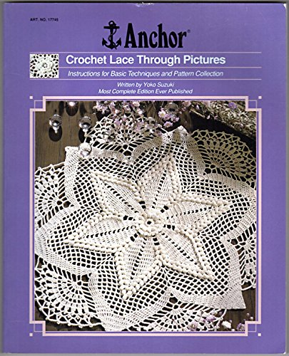 Crochet Lace Through Pictures: Instructions for Basic Techniques and Pattern Collection: Suzuki, ...