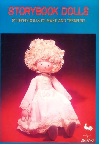 9780870409332: Storybook Dolls: Stuffed Dolls to Make and Treasure