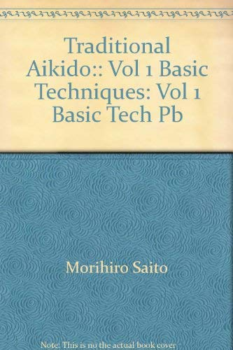 9780870409448: Traditional Aikido:: Vol 1 Basic Techniques: Vol 1 Basic Tech Pb