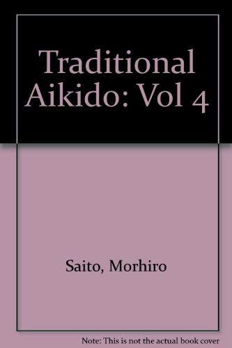 9780870409479: Traditional Aikido: Vol 4