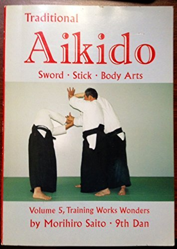 9780870409486: Traditional Aikido:: Vol 5 Training Works