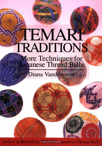 9780870409493: Temari Traditions: More Techniques for Japanese Thread Balls