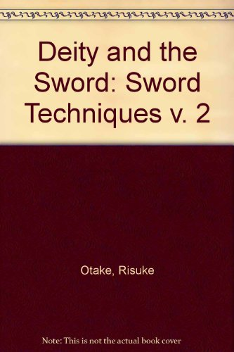 9780870409530: Deity and the Sword: Sword Techniques v. 2
